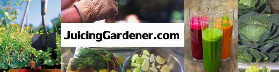 JUICINGGARDENER.COM Learn to Grow AMAZING Veggies At Home!